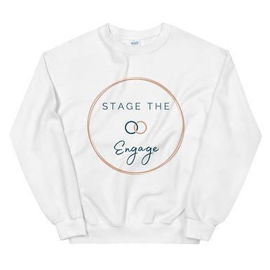 Stage the Engage - Unisex Sweatshirt