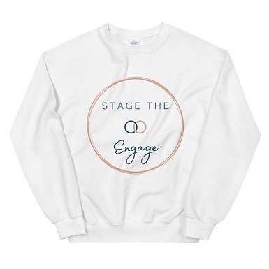 Stage the Engage - Unisex Sweatshirt