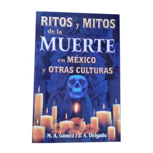 Ritos y Mitos de la Muerte en Mexico y Otras Culturas