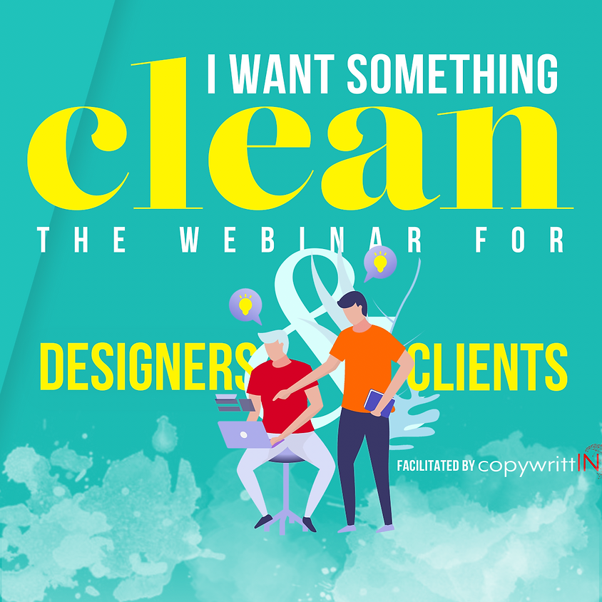 I Want Something Clean - The Webinar for Designers and Clients