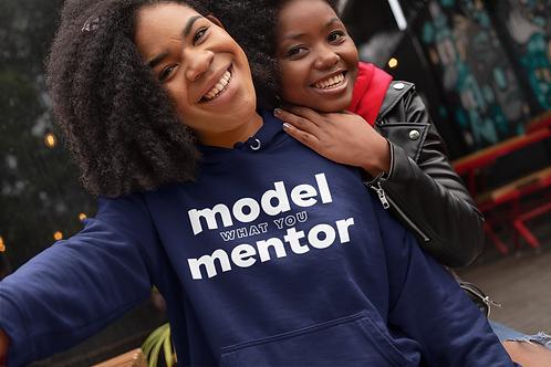 Model What You Mentor Hoodie