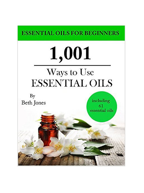 1,001 Ways to Use Essential Oils