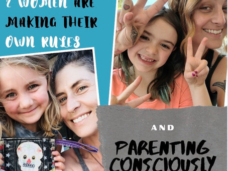 How These 2 Women Are Making Their Own Rules & Parenting Consciously