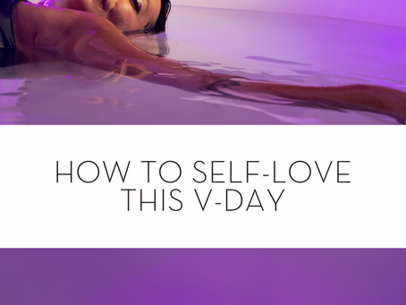 "'Tis the Season of Love: 4 Ways to Celebrate ""the one"". Aka YOU This Valentine's Day."