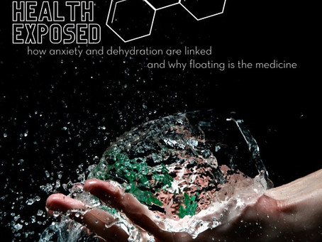 Mental Health Exposed: How Anxiety & Dehydration are Linked (& Why Floating is Medicine)