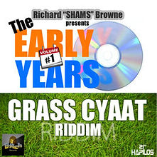 """Grass Cyaat"" riddim is another staple, by Shams The Producer, in Dancehall parties and regge clubs worldwide."
