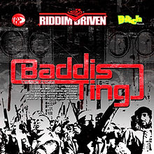 "Dancehall hit riddim ""Baddis Ting"" is a remade version of  the ""Baddis"" riddim. Sha s The Producer felt it was the right time to bring back that real hardcore dancehall vibe in 2005. (The original ""Baddis"" was released in 1998)"