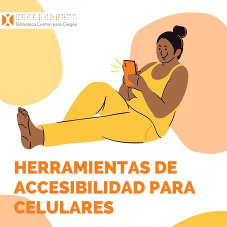 Herramientas de accesibilidad           para celulares
