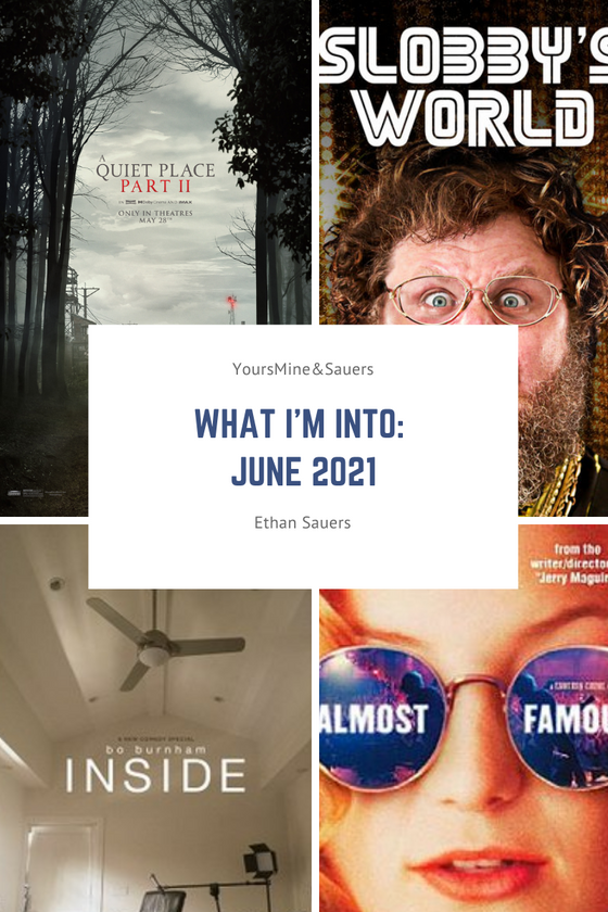 What I'm Into: June 2021