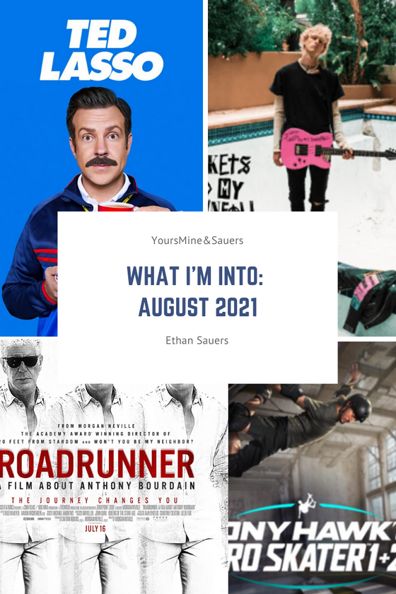 What I'm Into: August 2021