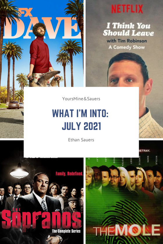 What I'm Into: July 2021