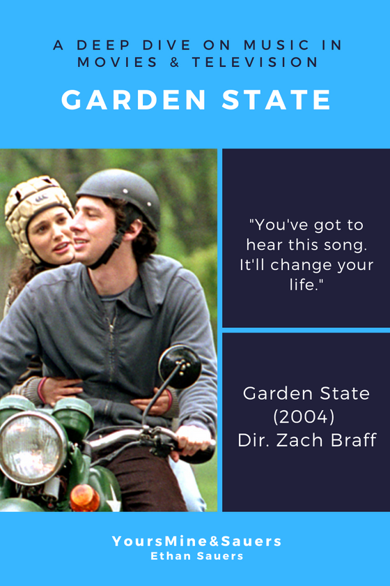 Deep Dive - Music in Movies & Television: Garden State