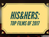 His&Hers: Top Films of 2017