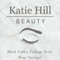 Black Friday Specials at Katie Hill Beauty...