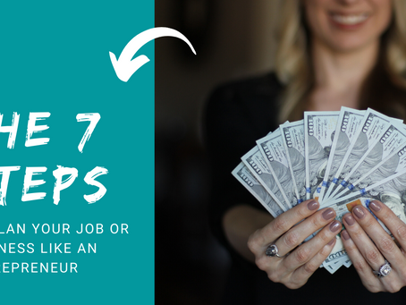 7 Steps To Plan Your Job Or Business Like An Entrepreneur