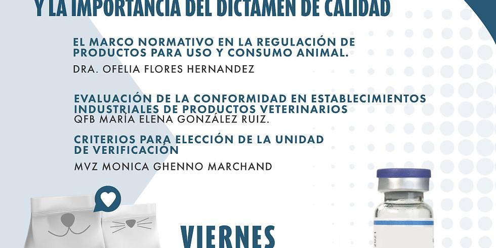 WEBINAR ::: REGULACIÓN DE PRODUCTOS VETERINARIOS Y LA IMPORTANCIA DEL DICTAMEN DE CALIDAD