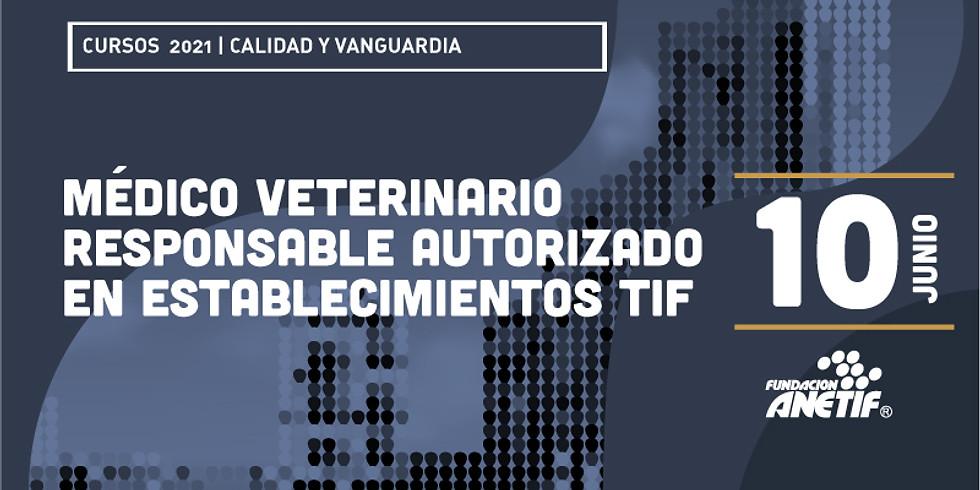 Médico Veterinario Responsable Autorizado en Establecimientos TIF