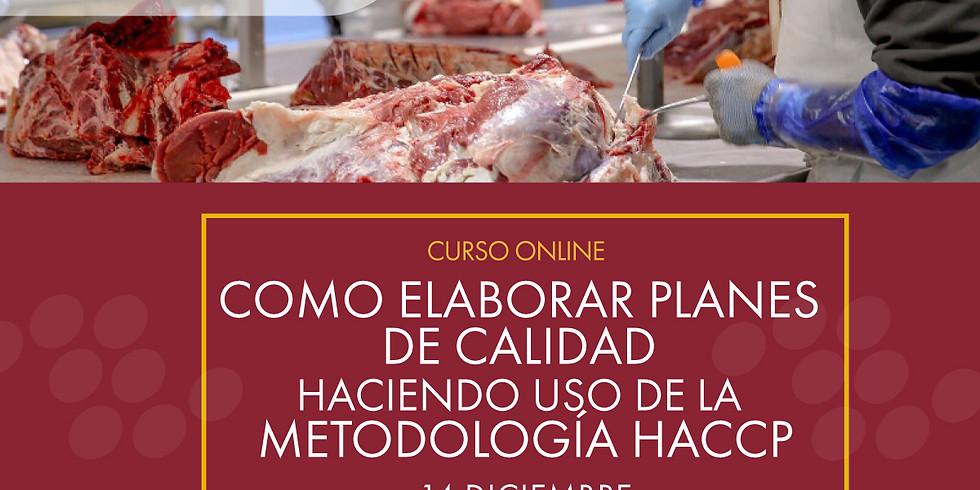 Como elaborar planes de calidad haciendo uso de la metodología HACCP