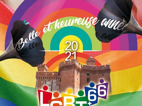 LGBT+66 VOUS RENOUVELLE TOUS SES VOEUX DE BELLE ET HEUREUSE ANNEE 2021 !