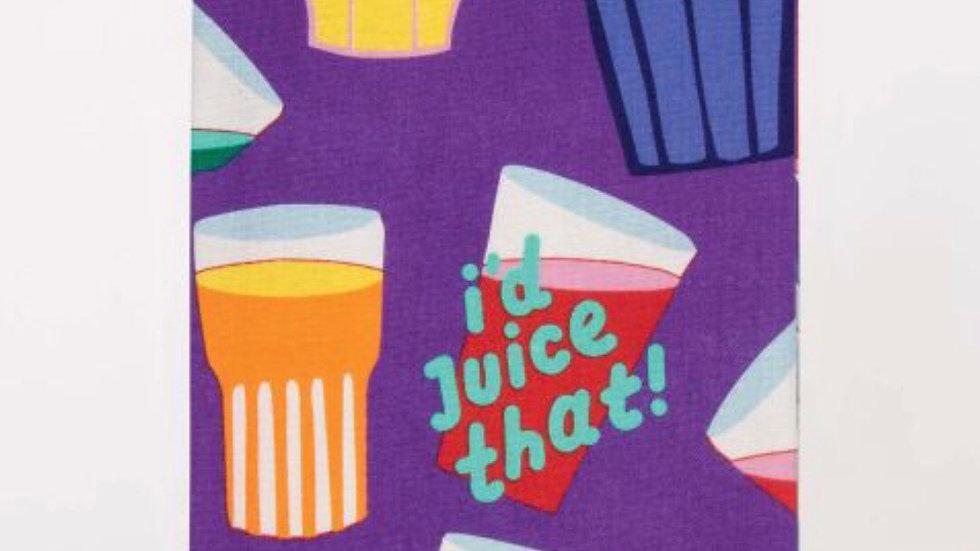 I'd Juice That Towel