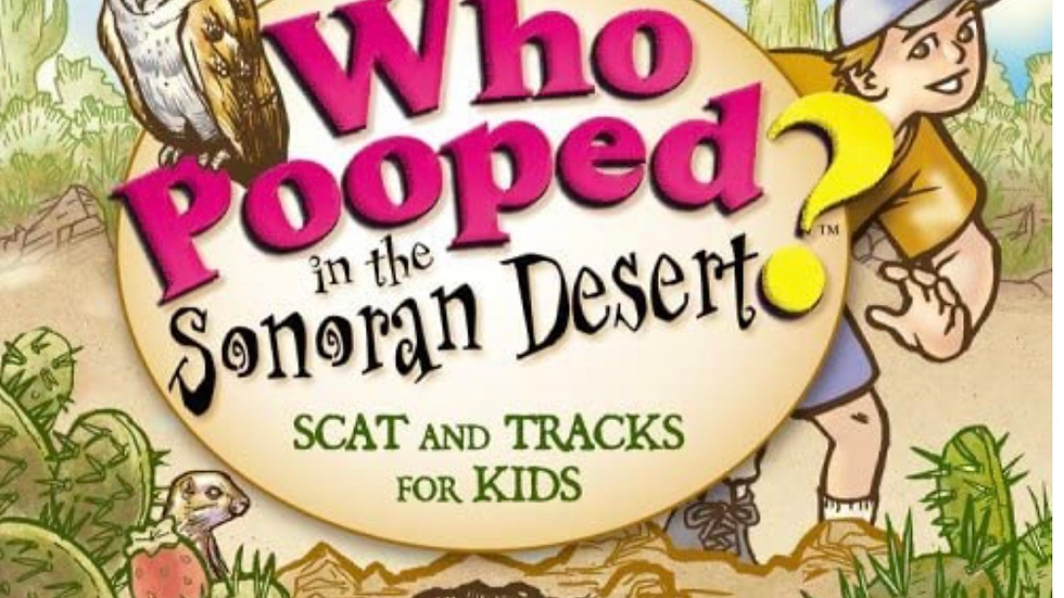 Who pooped in the Sonoran Desert?