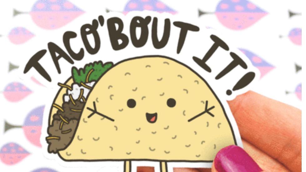 Taco bout it! Sticker