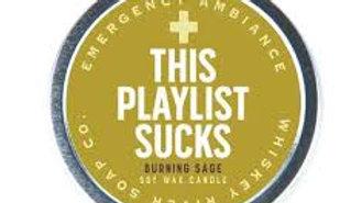 Emergency Ambiance Candle- Playlist Sucks