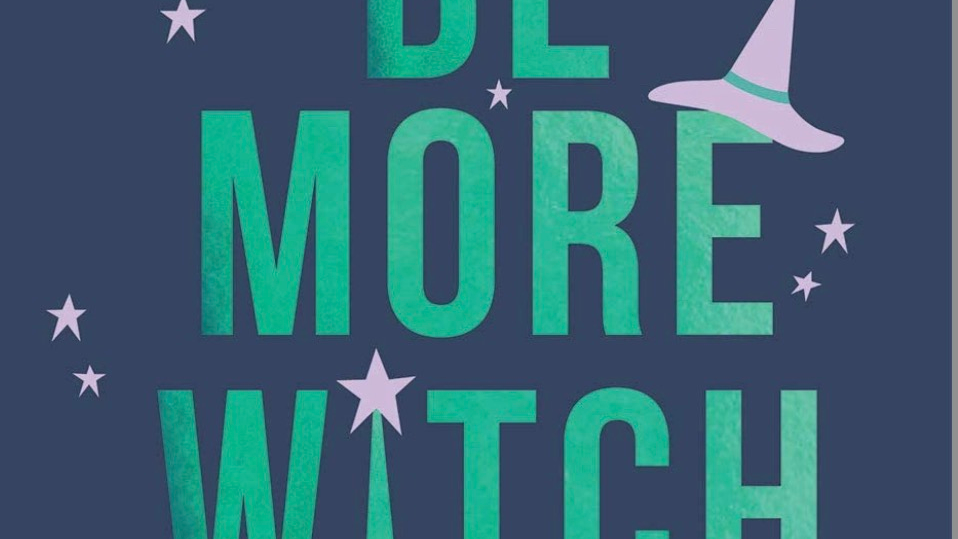 Be More Witch