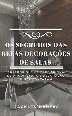 Livro digital - Os segredos das belas decorações de salas - Jacklen Dantas