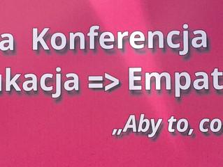 """""""Aby to co nas różni nie dzieliło"""" - relacja z konferencji """"Empatyczna Edukacja – Empatyczna Polska"""""""