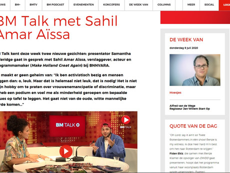 Hosting BM Talk and interviewing BNN VARA presenter, actor, reporter and creator Sahil Amar Aissa. BM Talk is a weekly deepdive and one on one with someone in the field of Media, TV, Film or Radio. BM stands for Broadcast Magazine and is thé professional journal for anybody in the field of media and broadcasting