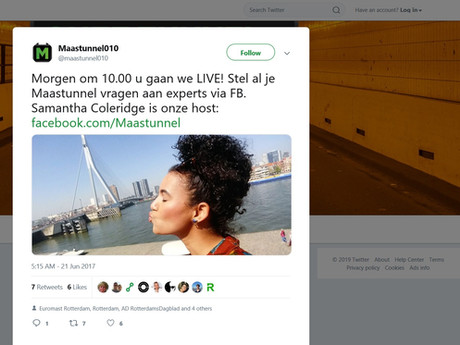In 2017 the oldest tunnel in Holland, the Maastunnel, had to be closed for renovation. Because of the tremendous impact this would have on the city of Rotterdam, the city decided to inform the public through a variety of  platforms to ensure the message would reach as many Rotterdammers as possible. One of the most interactive was a LIVE Q and A on facebook in real time with me moderating and hosting the Q and A and interviewing two prominent woman affiliated with the project.