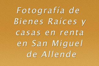 fotografía de bienes raíces San Miguel de Allende
