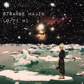 Strange Majik - Lo-Fi Hi single