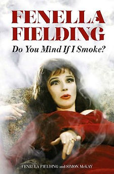 Fenella Fielding buy audio book of her memoirs written with Simon McKay. Do You Mind If I Smoke?