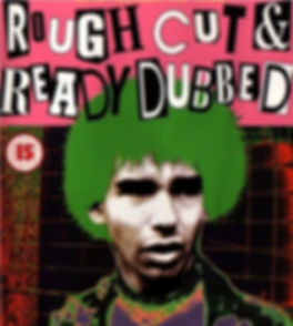 Rough Cut & Ready Dubbed, film, poster, punk, post-punk, London, 1978