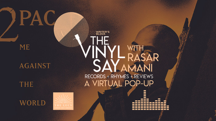 The Vinyl Say with Rasar Amani Returns with a Virtual Pop Up Commemorating the Anniversary of Tupac