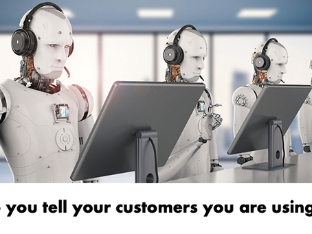 You have deployed AI - Do you tell your clients?