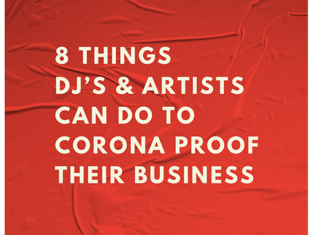 8 things DJ's & Artists can do to Corona proof their business!