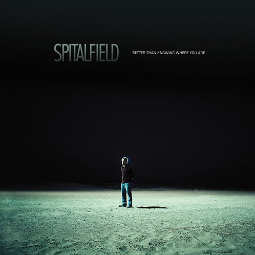 Vinyl LP: Spitalfield - Better Than Knowing Where You Are