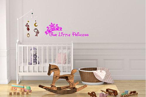 Our Little Princess Wall Art Girls Room Childrens Kids Sticker Vinyl Decal