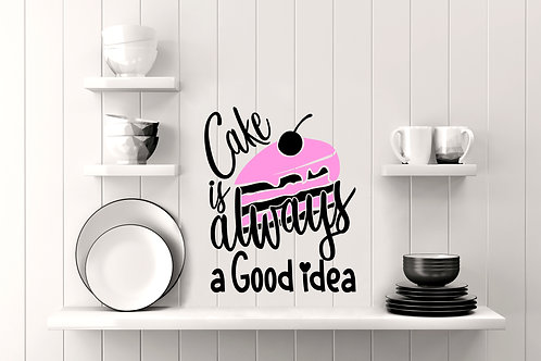 Cake Is Always A Good Idea Decal