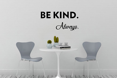 Be Kind Always Decal