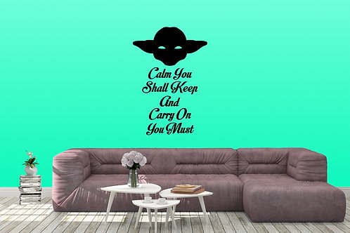 Calm You Shall Keep And Carry On You Must Decal