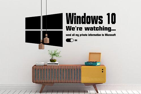 windows 10 were watching... Decal