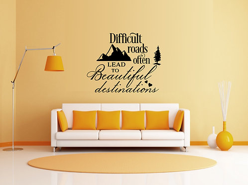 Difficult Roads Often Lead To Beautiful Destinations Decal