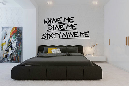 Wine Me Dine Me Sixty Nine Me Decal
