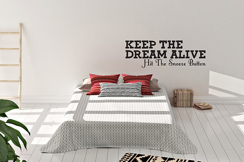 Keep The Dream Alive Hit Snooze Button Decal