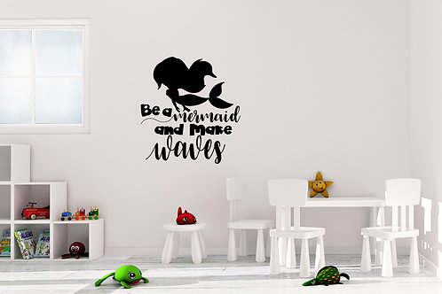 Be A Mermaid And Make Waves Decal