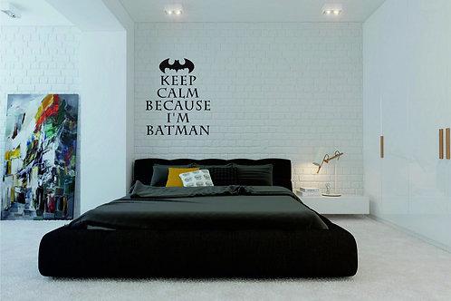 Keep Calm Because I'm Batman Decal